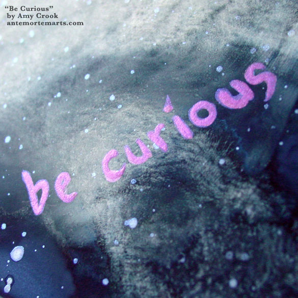 Be Curious, detail, by Amy Crook