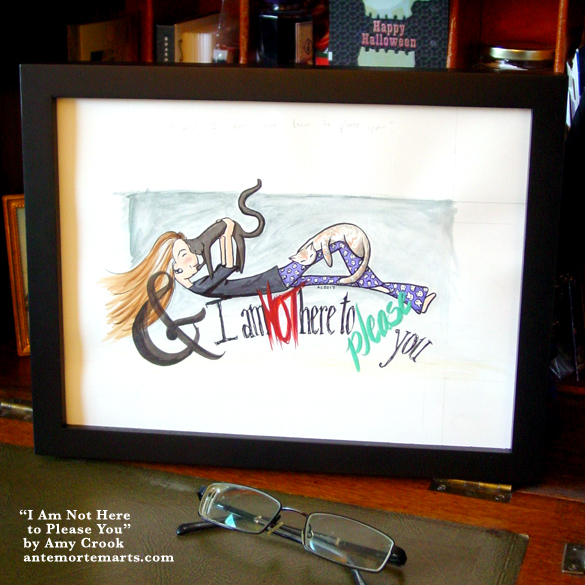 I Am Not Here to Please You, framed art by Amy Crook