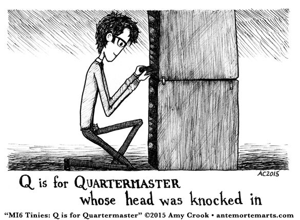 MI6 Tinies: Q is for Quartermaster by Amy Crook