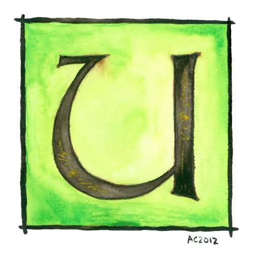 U is for Uncial, calligraphic illumination by Amy Crook
