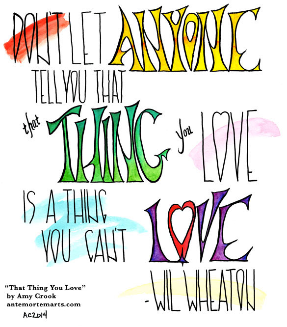 That Thing You Love, calligraphy by Amy Crook