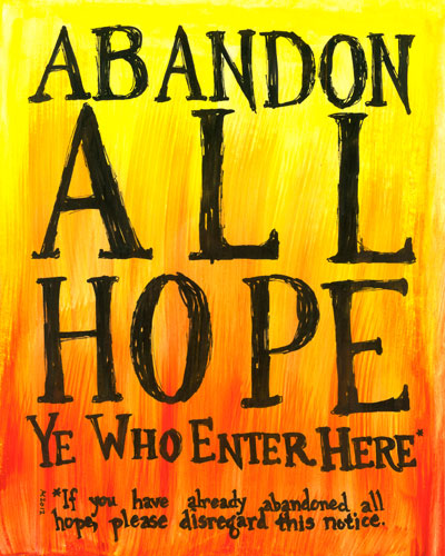 Abandon All Hope print by Amy Crook