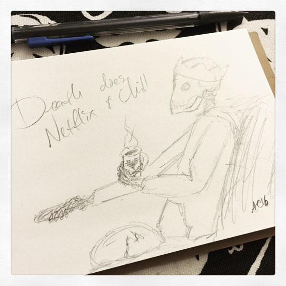 Death Does Netflix and Chill, sketch by Amy Crook