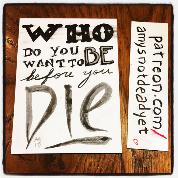 pen and ink word art: who do you want to be before you die