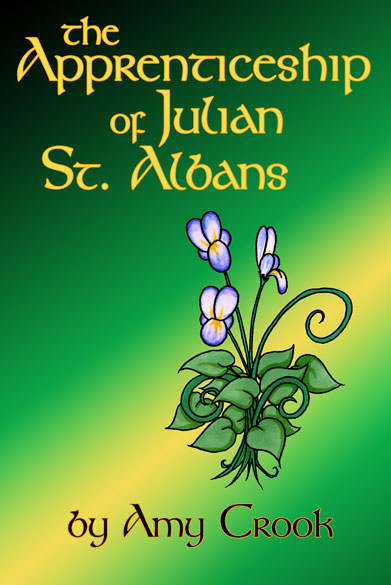The Apprenticeship of Julian St. Albans by Amy Crook
