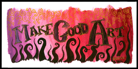 Make Good Art calligraphic painting by Amy Crook