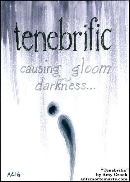 Tenebrific, word art by Amy Crook